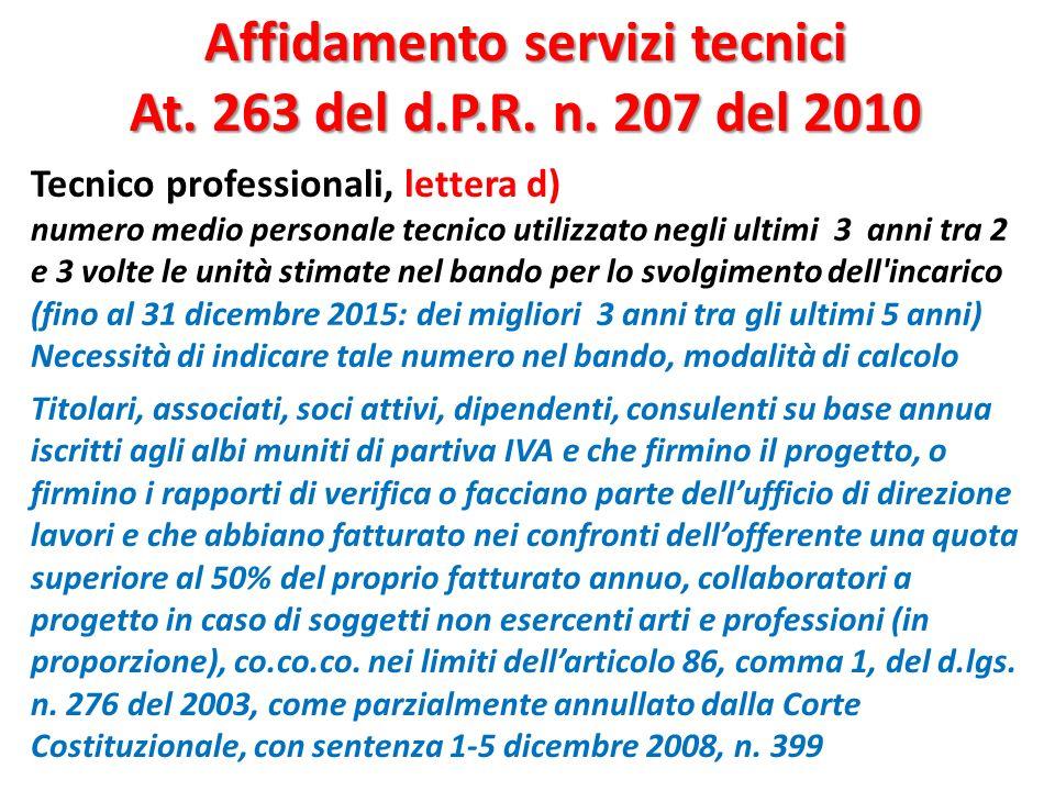 Affidamento servizi tecnici At. 263 del d.P.R. n. 207 del 2010 Tecnico professionali, lettera d) numero medio personale tecnico utilizzato negli ultim