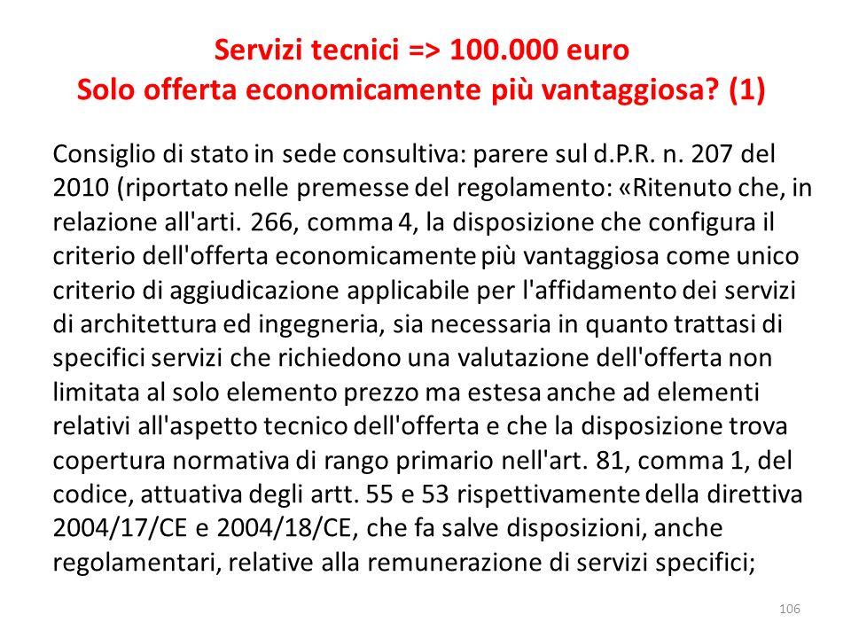 106 Servizi tecnici => 100.000 euro Solo offerta economicamente più vantaggiosa? (1) Consiglio di stato in sede consultiva: parere sul d.P.R. n. 207 d