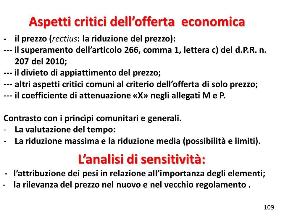 Aspetti critici dellofferta economica -il prezzo (rectius: la riduzione del prezzo): --- il superamento dellarticolo 266, comma 1, lettera c) del d.P.