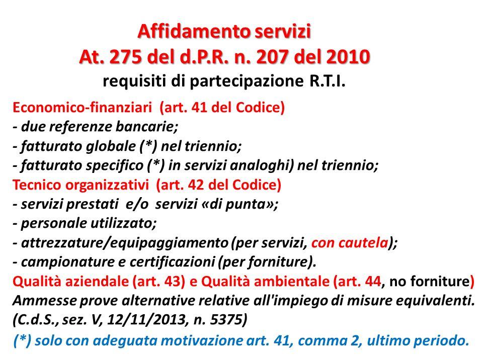 Affidamento servizi At. 275 del d.P.R. n. 207 del 2010 requisiti di partecipazione R.T.I. Economico-finanziari (art. 41 del Codice) - due referenze ba
