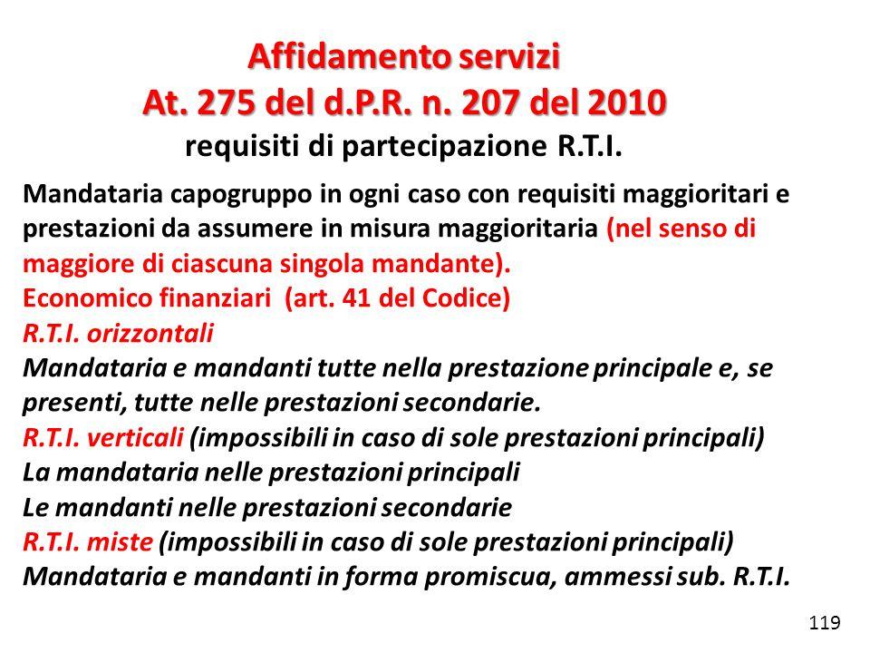 Affidamento servizi At. 275 del d.P.R. n. 207 del 2010 requisiti di partecipazione R.T.I. Mandataria capogruppo in ogni caso con requisiti maggioritar