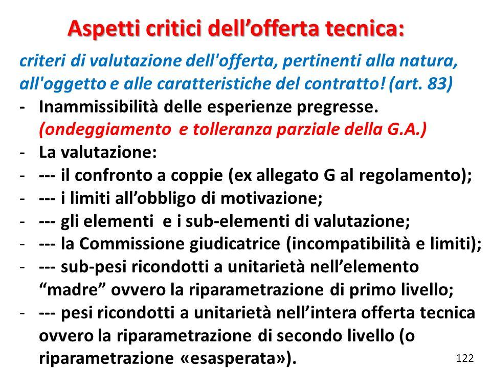 Aspetti critici dellofferta tecnica: criteri di valutazione dell'offerta, pertinenti alla natura, all'oggetto e alle caratteristiche del contratto! (a