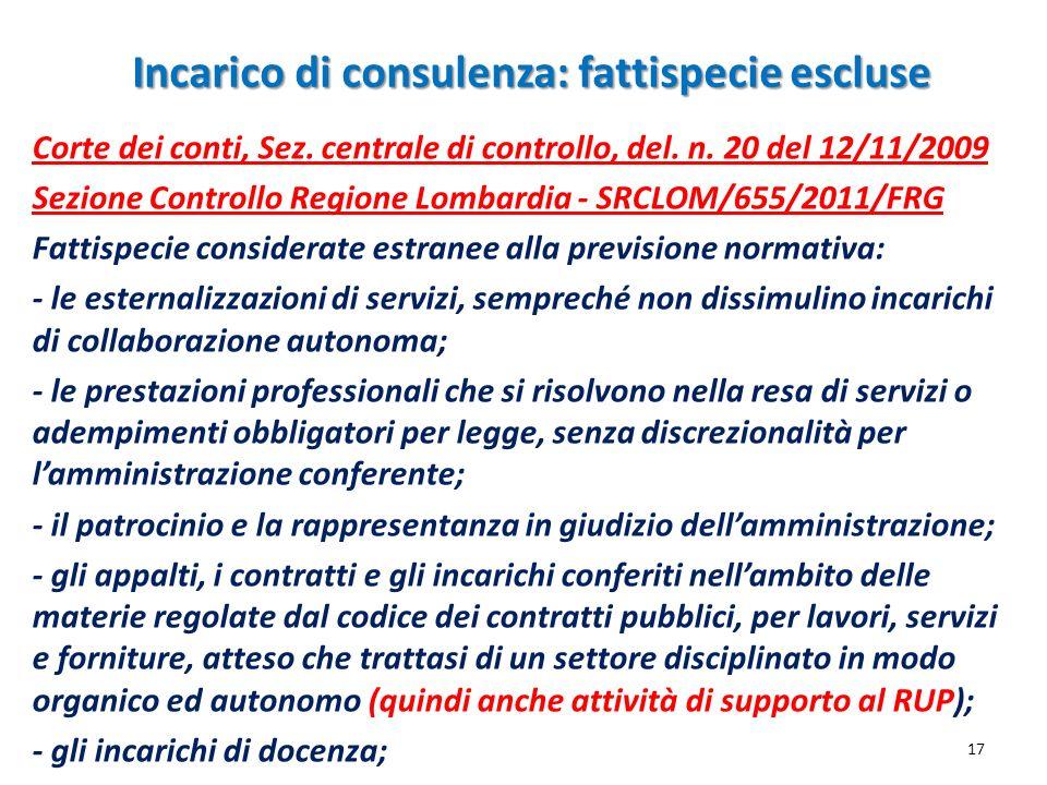 Incarico di consulenza: fattispecie escluse 17 Corte dei conti, Sez. centrale di controllo, del. n. 20 del 12/11/2009 Sezione Controllo Regione Lombar