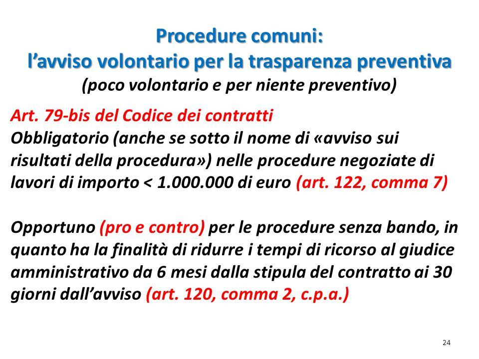 Art. 79-bis del Codice dei contratti Obbligatorio (anche se sotto il nome di «avviso sui risultati della procedura») nelle procedure negoziate di lavo