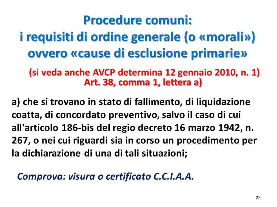 Procedure comuni: i requisiti di ordine generale (o «morali») ovvero «cause di esclusione primarie» 25 (si veda anche AVCP determina 12 gennaio 2010,