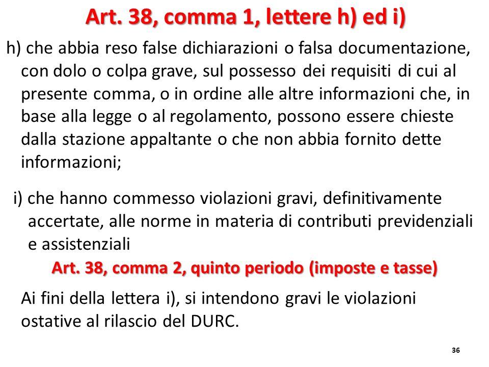 h) che abbia reso false dichiarazioni o falsa documentazione, con dolo o colpa grave, sul possesso dei requisiti di cui al presente comma, o in ordine