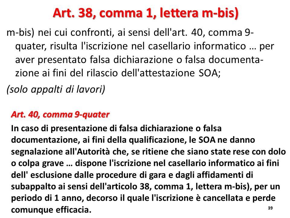 m-bis) nei cui confronti, ai sensi dell'art. 40, comma 9- quater, risulta l'iscrizione nel casellario informatico … per aver presentato falsa dichiara