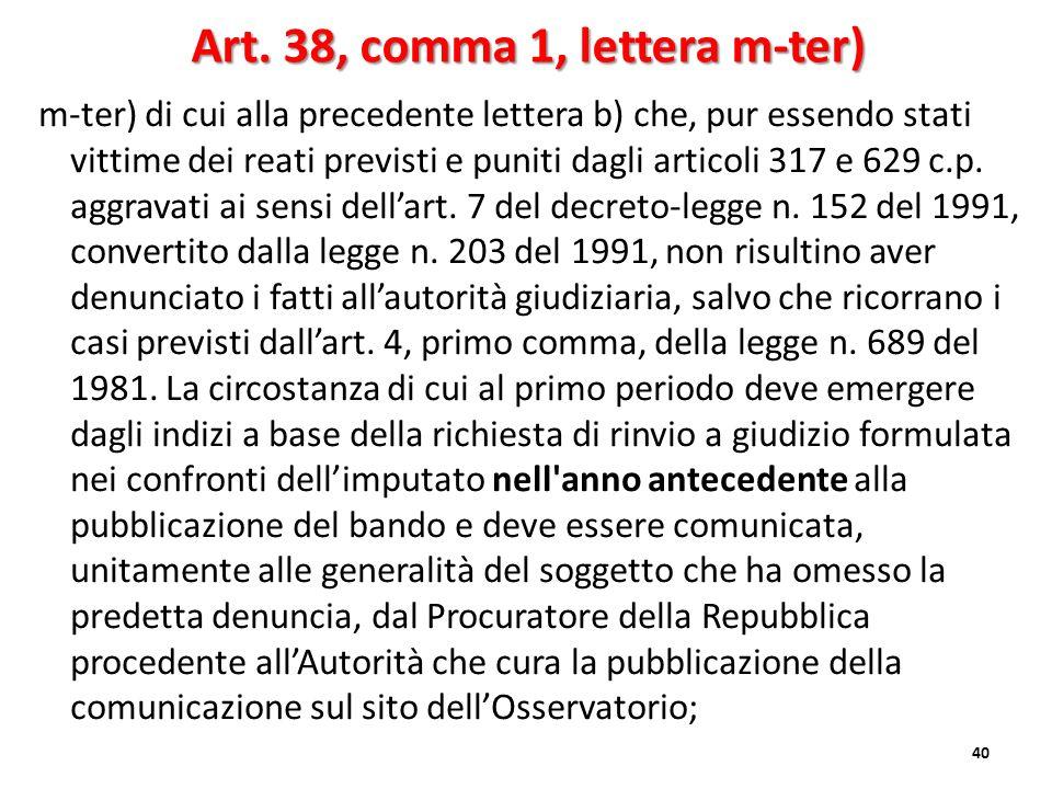 m-ter) di cui alla precedente lettera b) che, pur essendo stati vittime dei reati previsti e puniti dagli articoli 317 e 629 c.p. aggravati ai sensi d