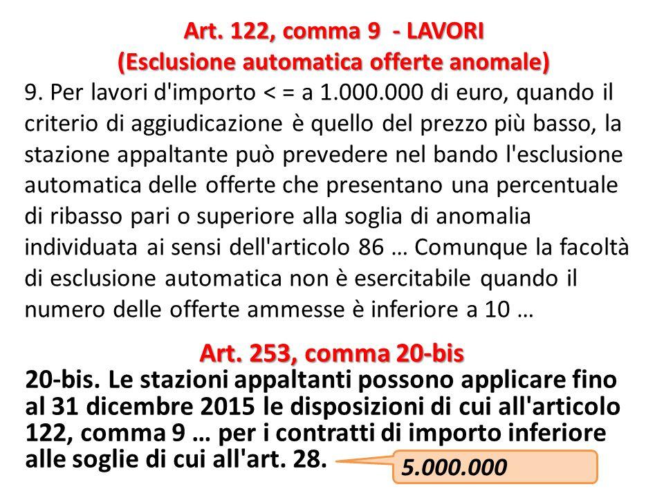 9. Per lavori d'importo < = a 1.000.000 di euro, quando il criterio di aggiudicazione è quello del prezzo più basso, la stazione appaltante può preved