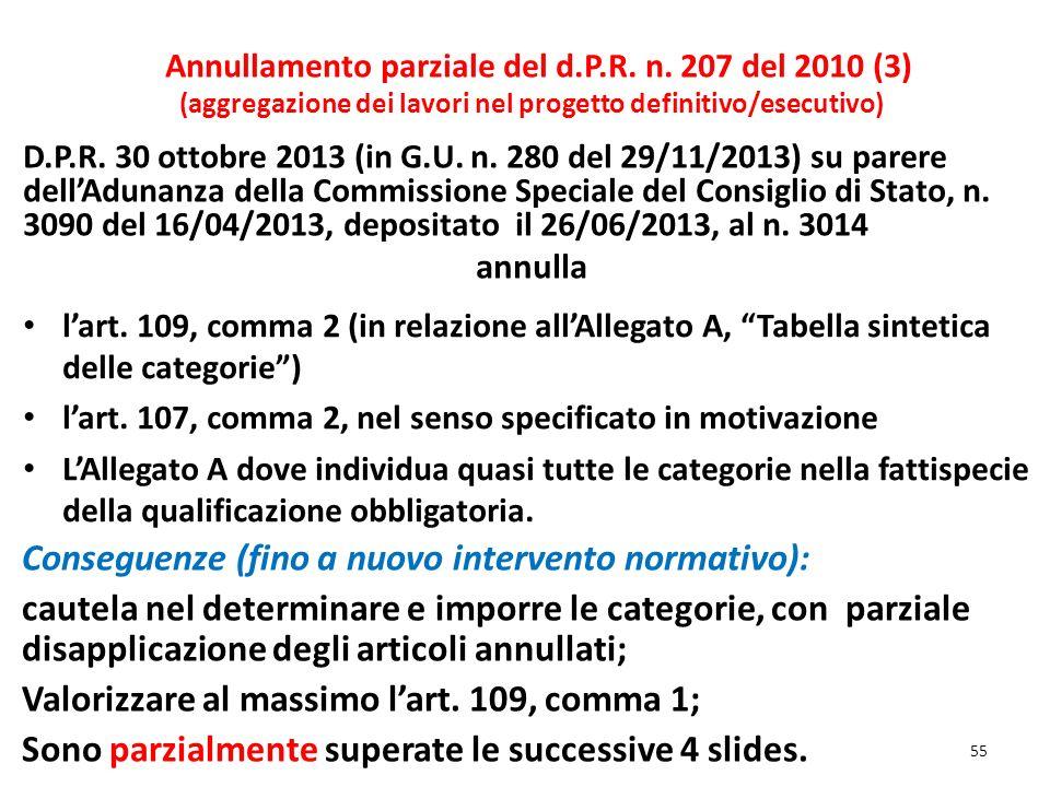 55 Annullamento parziale del d.P.R. n. 207 del 2010 (3) (aggregazione dei lavori nel progetto definitivo/esecutivo) D.P.R. 30 ottobre 2013 (in G.U. n.