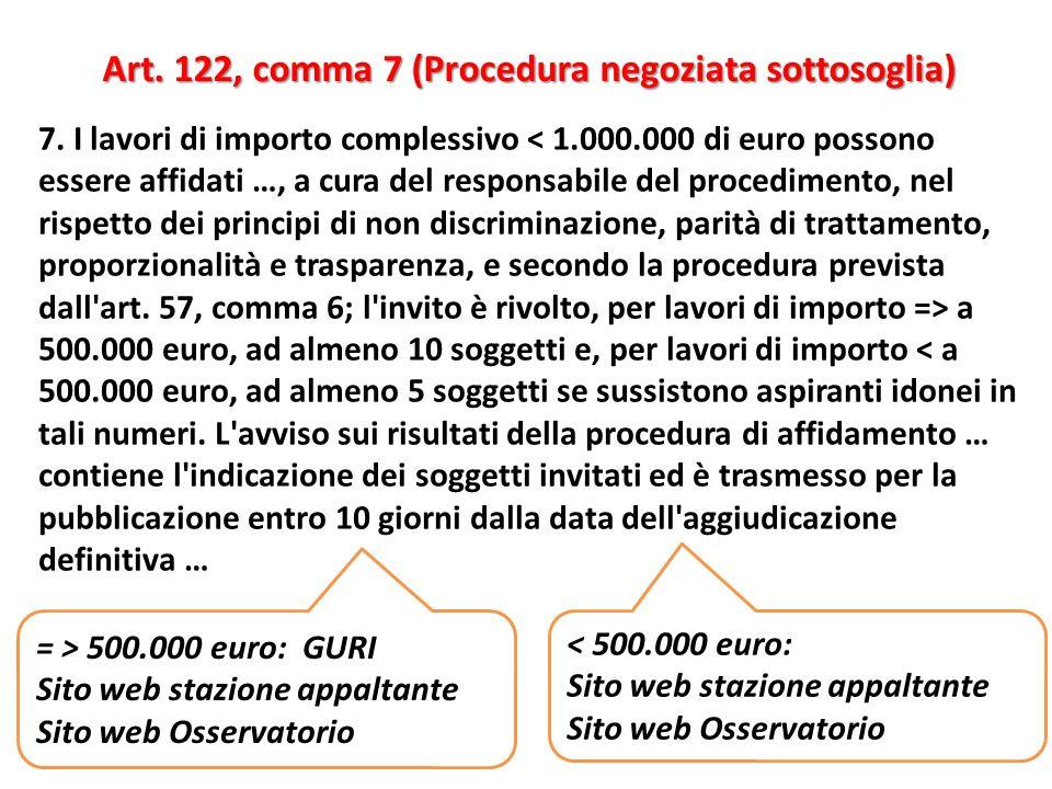 7. I lavori di importo complessivo a 500.000 euro, ad almeno 10 soggetti e, per lavori di importo < a 500.000 euro, ad almeno 5 soggetti se sussistono