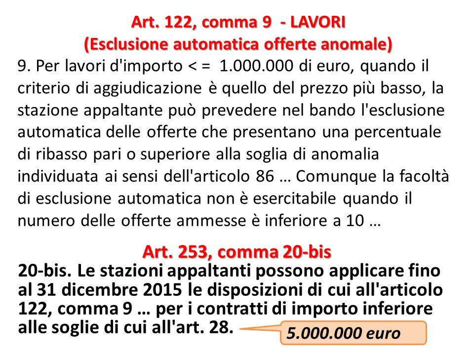 9. Per lavori d'importo < = 1.000.000 di euro, quando il criterio di aggiudicazione è quello del prezzo più basso, la stazione appaltante può preveder