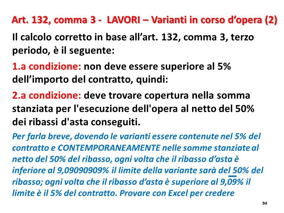 Il calcolo corretto in base allart. 132, comma 3, terzo periodo, è il seguente: 1.a condizione: non deve essere superiore al 5% dellimporto del contra