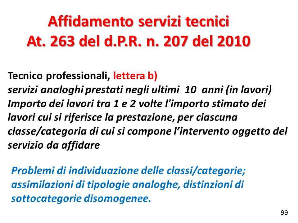 Affidamento servizi tecnici At. 263 del d.P.R. n. 207 del 2010 Tecnico professionali, lettera b) servizi analoghi prestati negli ultimi 10 anni (in la
