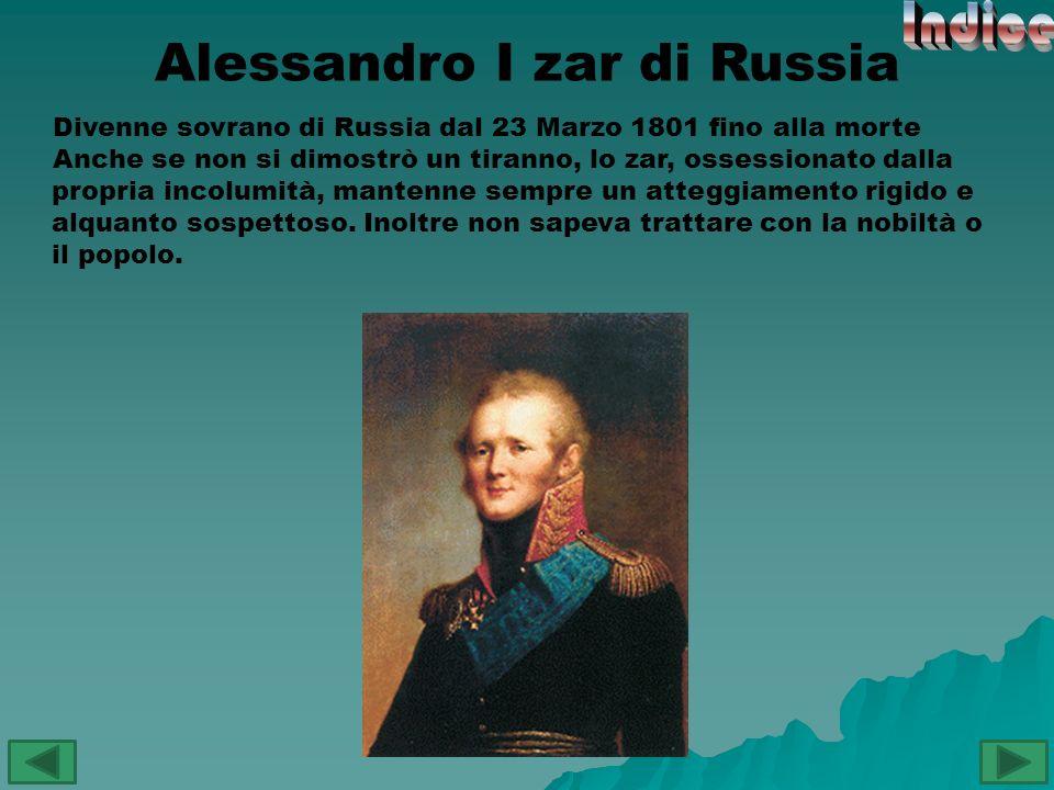 Divenne sovrano di Russia dal 23 Marzo 1801 fino alla morte Anche se non si dimostrò un tiranno, lo zar, ossessionato dalla propria incolumità, manten