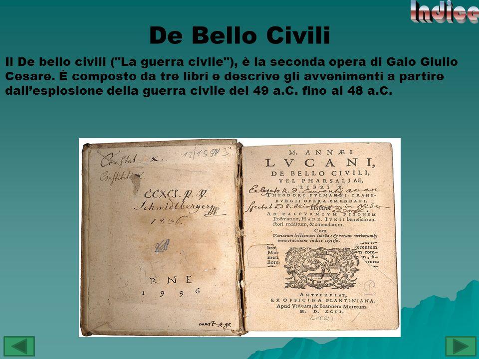De Bello Civili Il De bello civili (