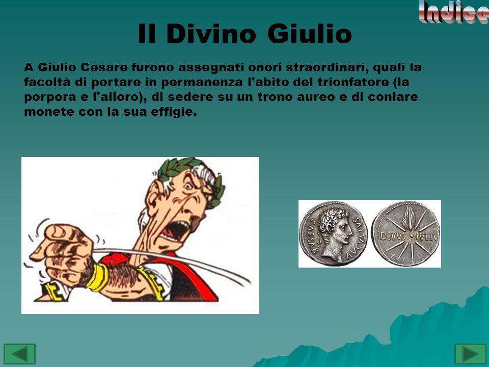 Inoltre, al quinto mese dell antico anno venne dato il suo nome (luglio = Giulio) e nel tempio di Quirino gli fu eretta una statua: sembra che Cesare vi fosse venerato come un dio sotto il nome di Jupiter- Iulius.