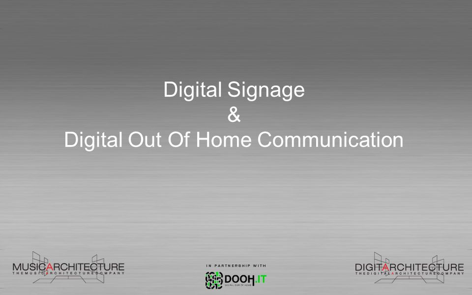 Digital Signage & Digital Out Of Home Communication
