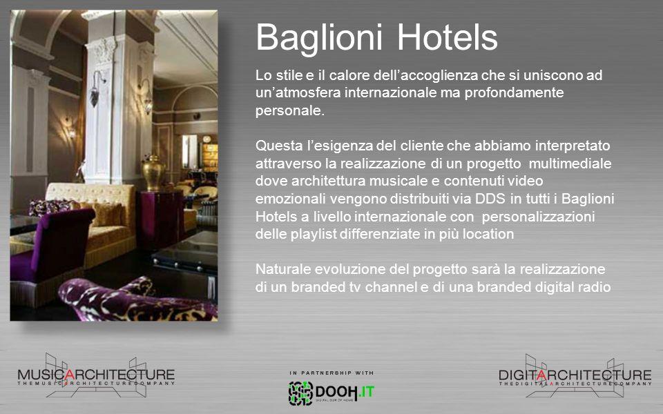Baglioni Hotels Lo stile e il calore dellaccoglienza che si uniscono ad unatmosfera internazionale ma profondamente personale. Questa lesigenza del cl