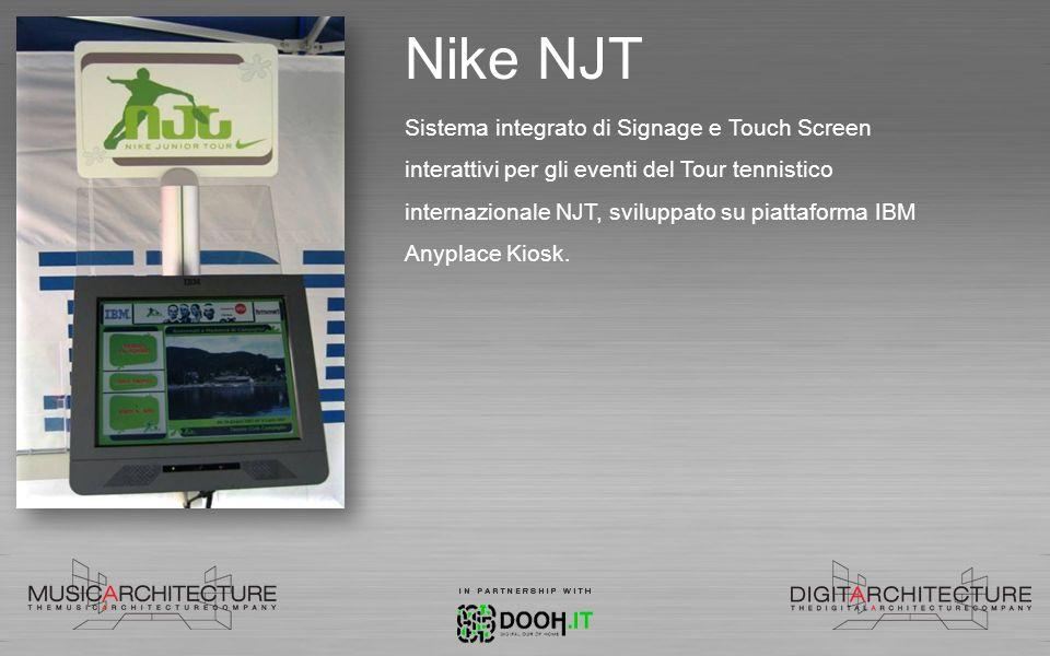 Nike NJT Sistema integrato di Signage e Touch Screen interattivi per gli eventi del Tour tennistico internazionale NJT, sviluppato su piattaforma IBM