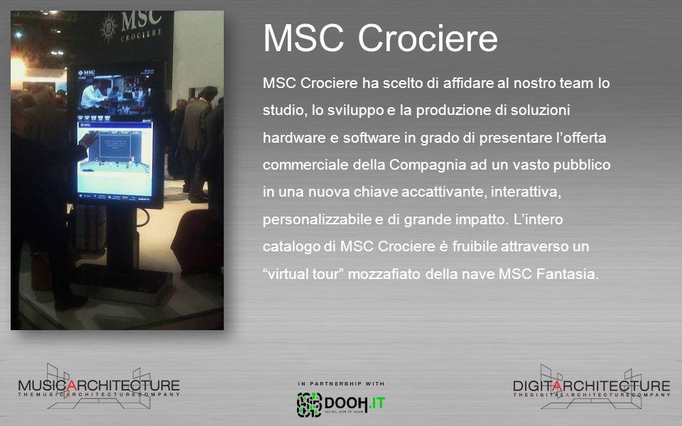 MSC Crociere MSC Crociere ha scelto di affidare al nostro team lo studio, lo sviluppo e la produzione di soluzioni hardware e software in grado di pre