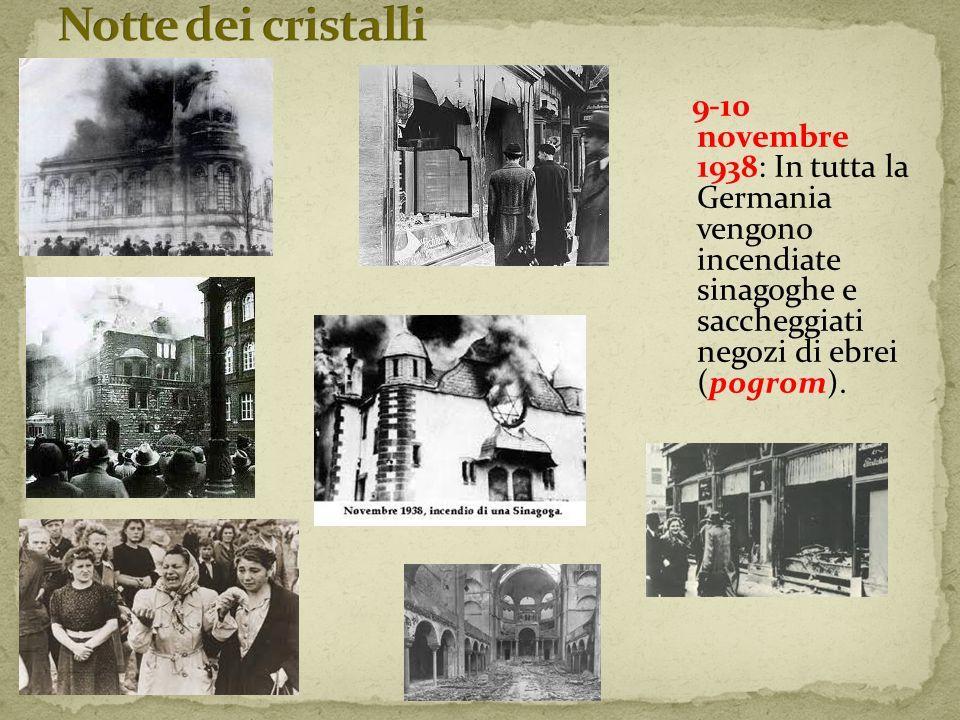 9-10 novembre 1938: In tutta la Germania vengono incendiate sinagoghe e saccheggiati negozi di ebrei (pogrom).