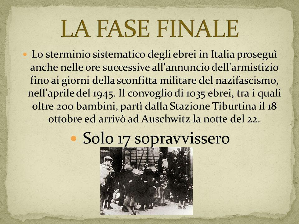 Lo sterminio sistematico degli ebrei in Italia proseguì anche nelle ore successive all'annuncio dell'armistizio fino ai giorni della sconfitta militar