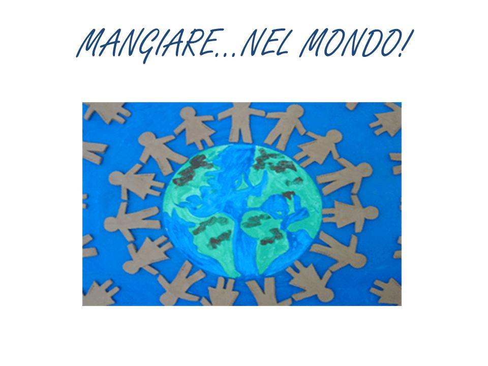 MANGIARE…NEL MONDO!