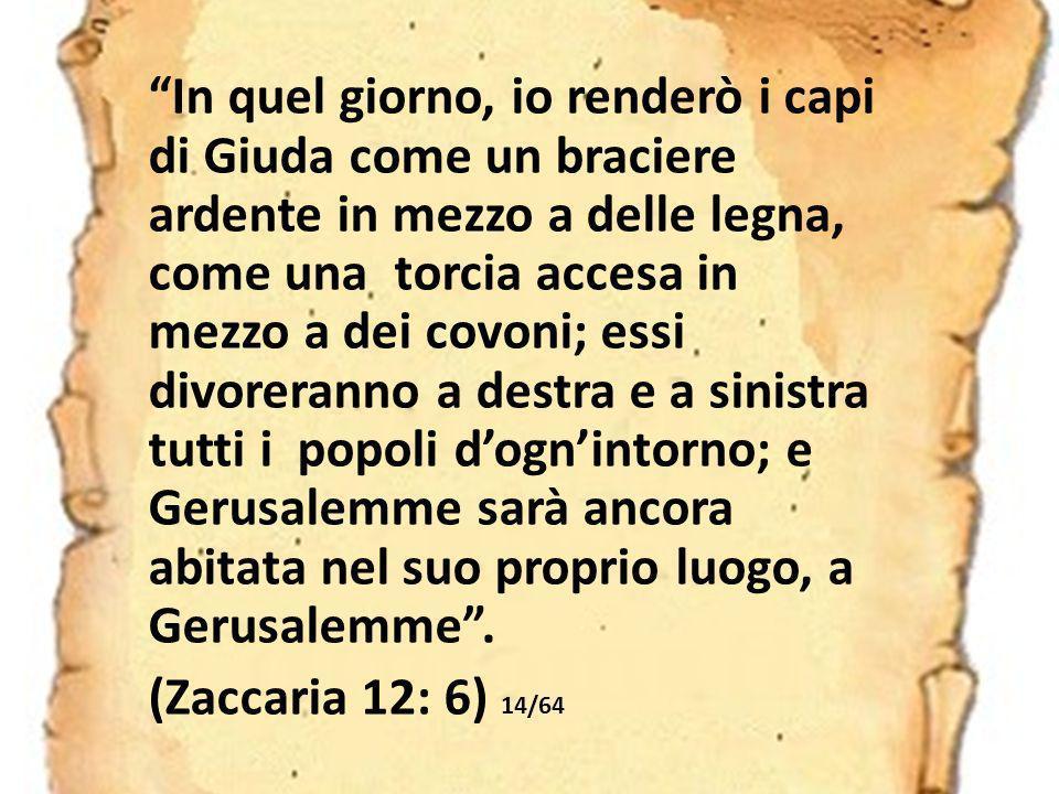 E come Zaccaria aveva profetizzato: 13/64