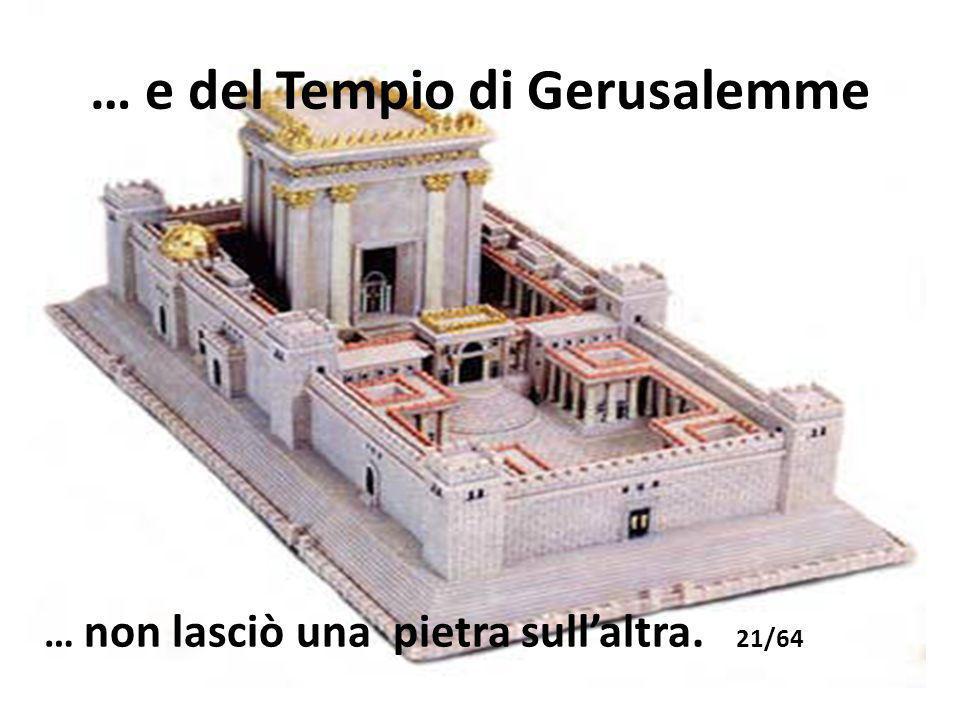 Come profetizzato, nel 70 dopo Cristo, lesercito Romano di Tito assediò Gerusalemme. 20/64