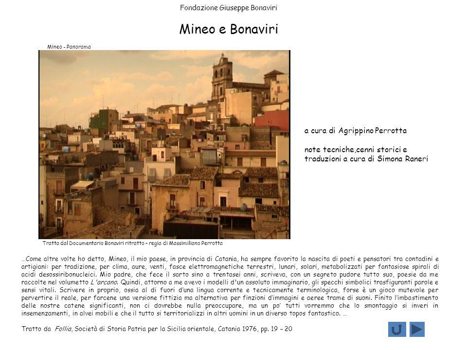 Fondazione Giuseppe Bonaviri Mineo e Bonaviri …Come altre volte ho detto, Mineo, il mio paese, in provincia di Catania, ha sempre favorito la nascita
