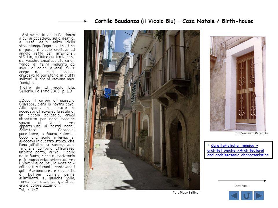 Cortile Baudanza (il Vicolo Blu) – Casa Natale / Birth-house …Abitavamo in vicolo Baudanza a cui si accedeva, sulla destra, a metà della salita della