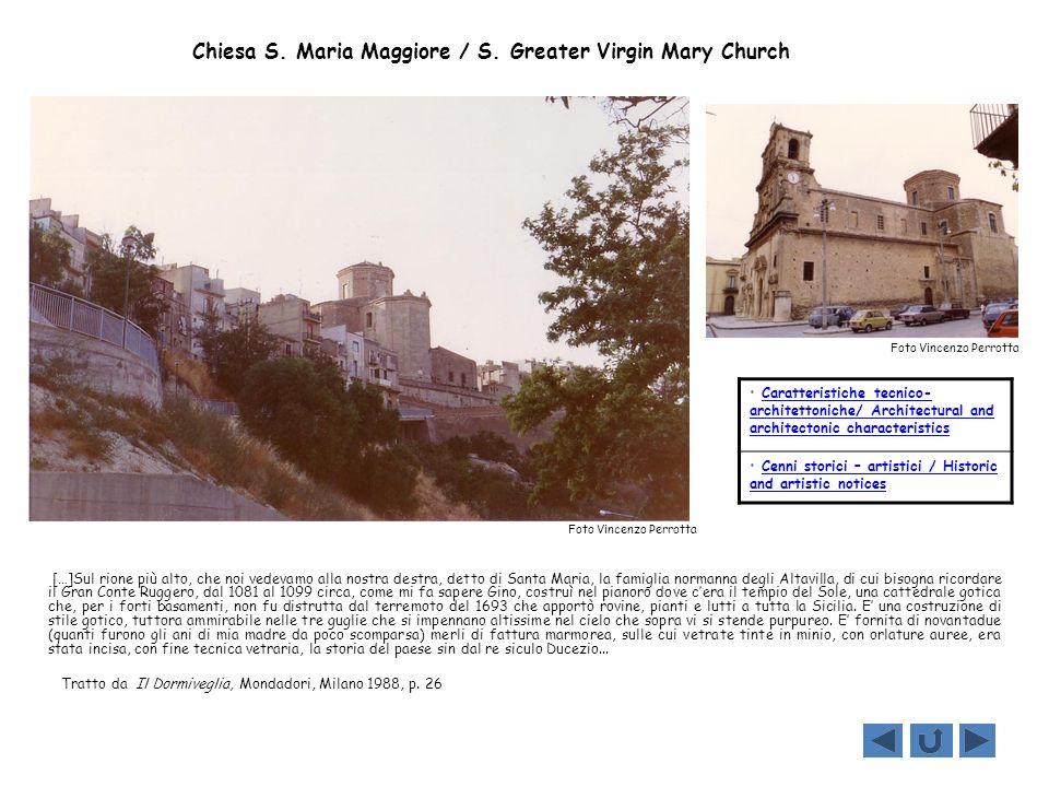 Chiesa S. Maria Maggiore / S. Greater Virgin Mary Church […]Sul rione più alto, che noi vedevamo alla nostra destra, detto di Santa Maria, la famiglia