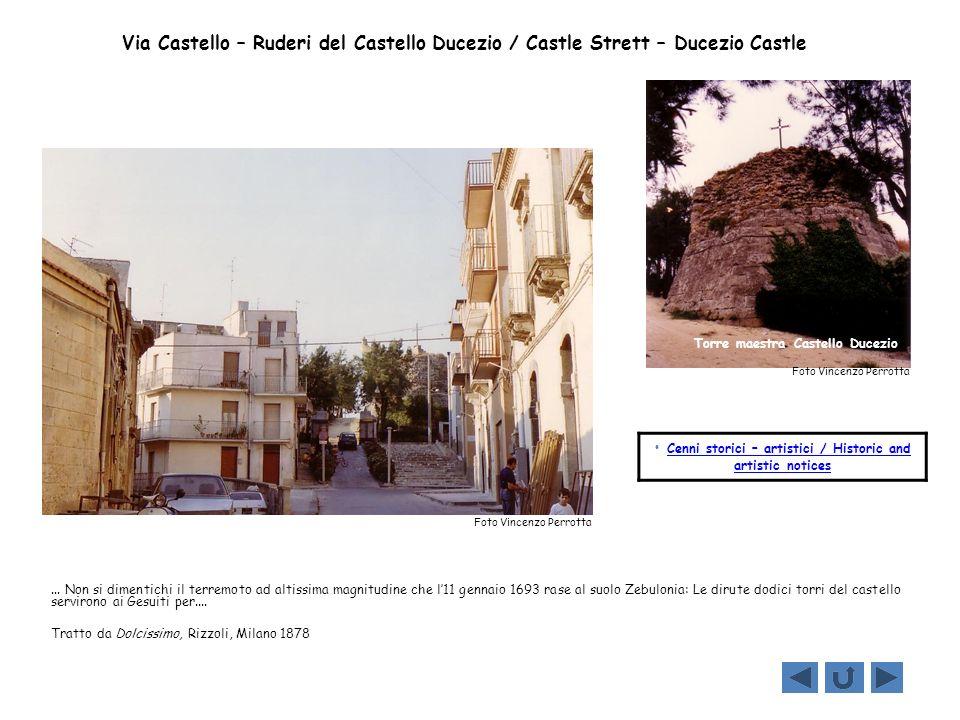 Via Castello – Ruderi del Castello Ducezio / Castle Strett – Ducezio Castle... Non si dimentichi il terremoto ad altissima magnitudine che l11 gennaio