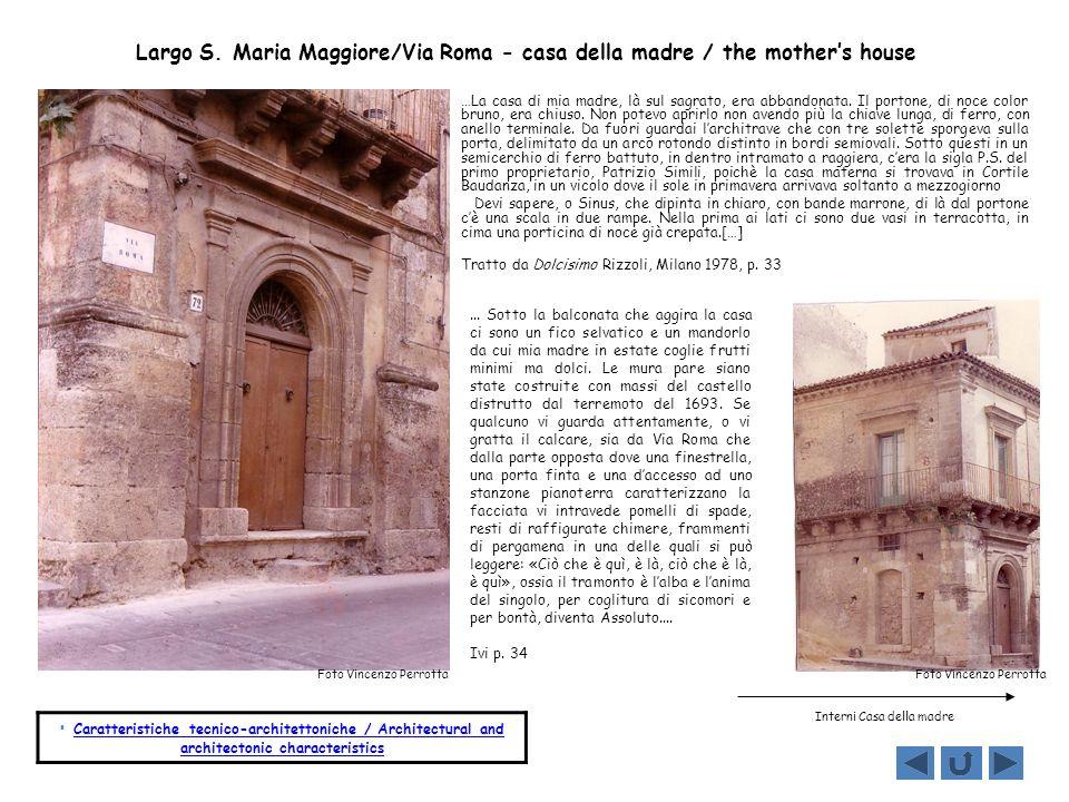 Largo S. Maria Maggiore/Via Roma - casa della madre / the mothers house …La casa di mia madre, là sul sagrato, era abbandonata. Il portone, di noce co