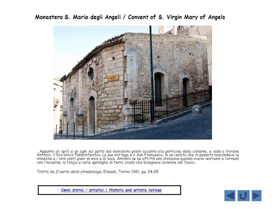 Monastero S. Maria degli Angeli / Convent of S. Virgin Mary of Angels …Appunto gli spilli e gli aghi sul petto del manichino posto accanto alla portic