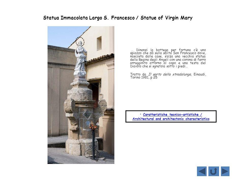 Statua Immacolata Largo S. Francesco / Statue of Virgin Mary … Dinanzi la bottega per fortuna cè uno spiazzo che dà sulla salita San Francesco dove, n