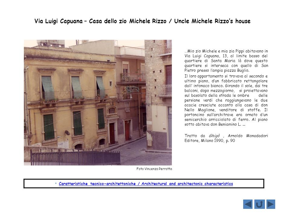 Via Luigi Capuana – Casa dello zio Michele Rizzo / Uncle Michele Rizzos house …Mio zio Michele e mia zia Pippi abitavano in Via Luigi Capuana, 13, al