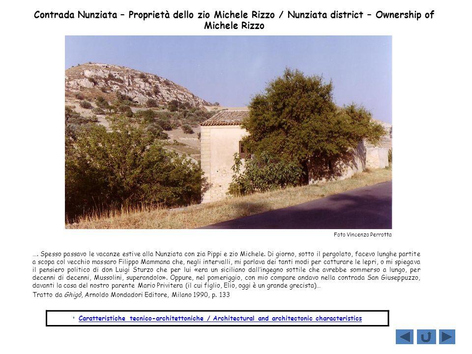 Contrada Nunziata – Proprietà dello zio Michele Rizzo / Nunziata district – Ownership of Michele Rizzo …. Spesso passavo le vacanze estive alla Nunzia