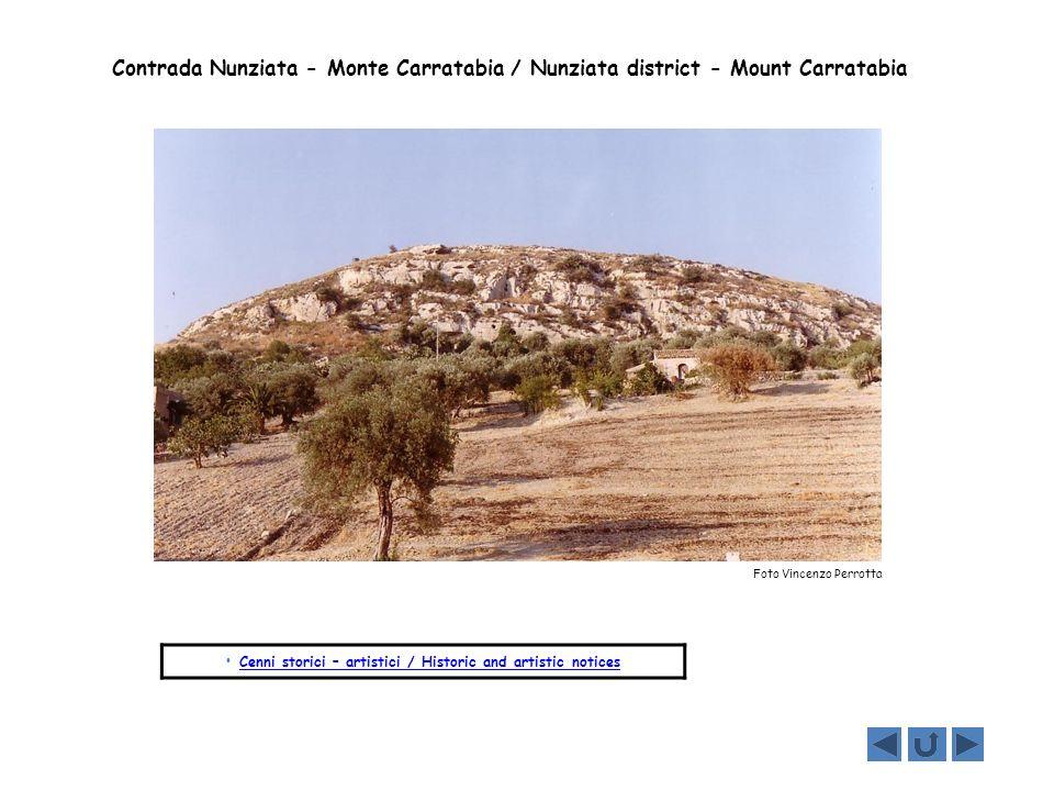 Contrada Nunziata - Monte Carratabia / Nunziata district - Mount Carratabia Cenni storici – artistici / Historic and artistic notices Foto Vincenzo Pe