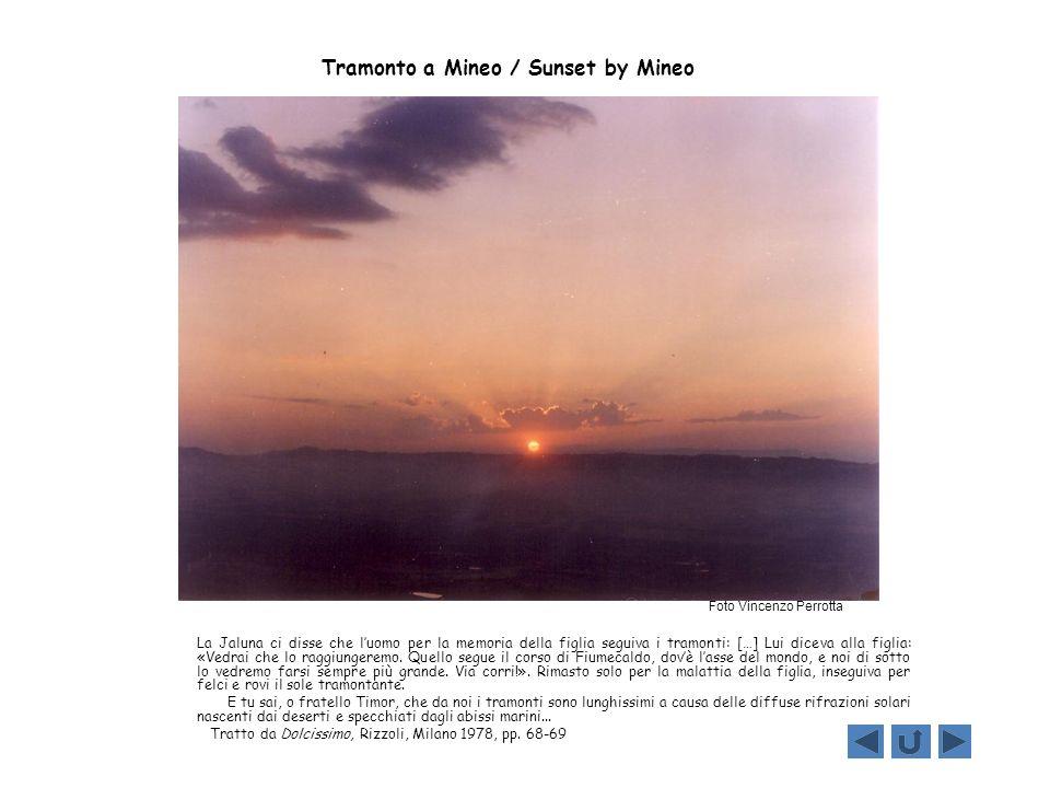 Tramonto a Mineo / Sunset by Mineo La Jaluna ci disse che luomo per la memoria della figlia seguiva i tramonti: […] Lui diceva alla figlia: «Vedrai ch