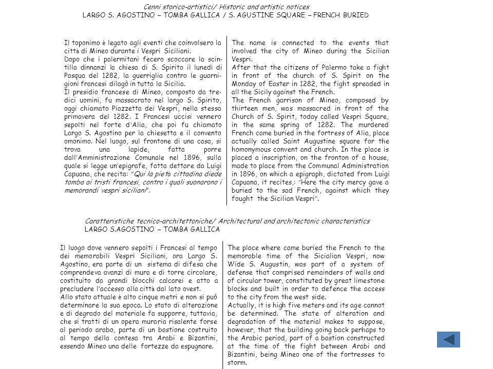 Cenni storico-artistici/ Historic and artistic notices LARGO S. AGOSTINO – TOMBA GALLICA / S. AGUSTINE SQUARE – FRENCH BURIED Il toponimo è legato agl