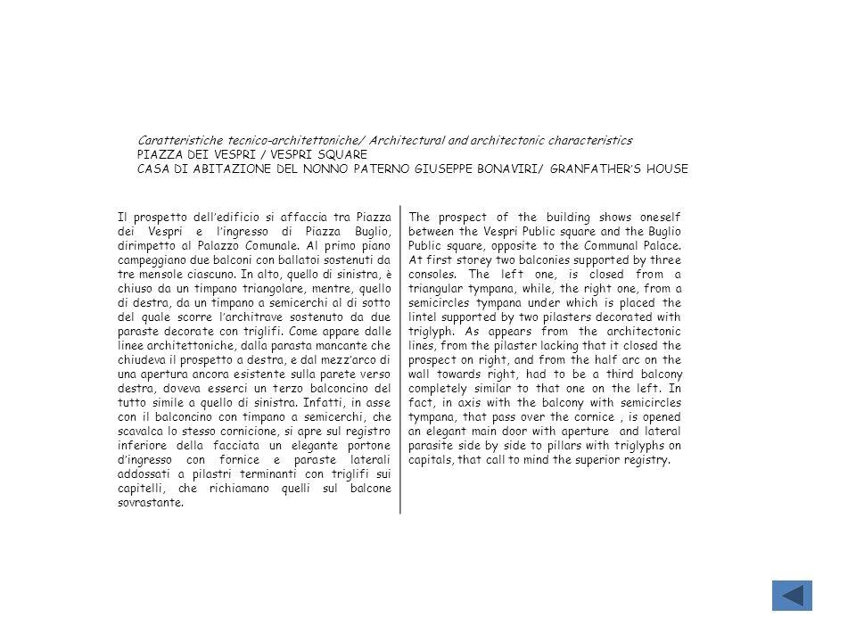 Caratteristiche tecnico-architettoniche/ Architectural and architectonic characteristics PIAZZA DEI VESPRI / VESPRI SQUARE CASA DI ABITAZIONE DEL NONN
