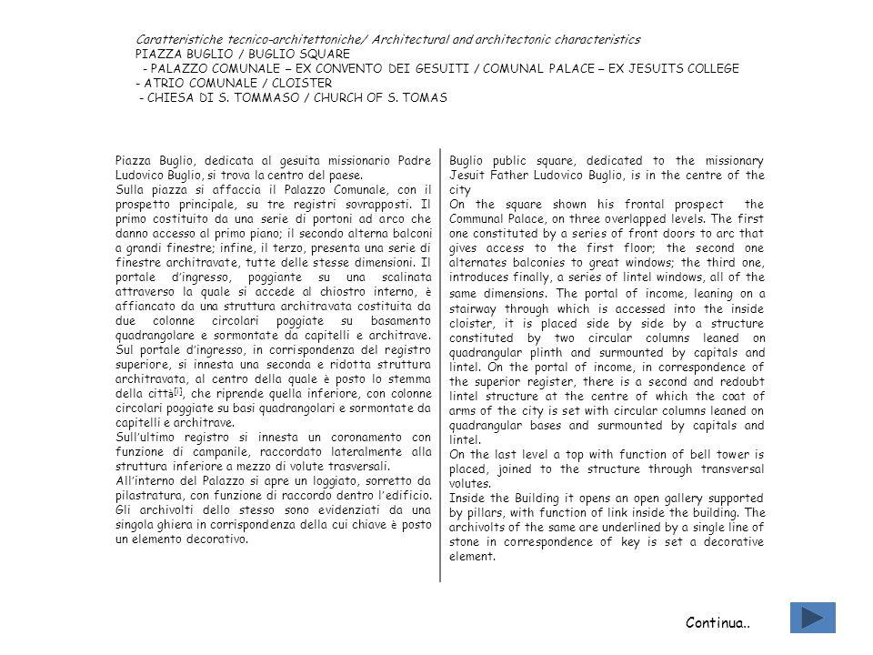 Caratteristiche tecnico-architettoniche/ Architectural and architectonic characteristics PIAZZA BUGLIO / BUGLIO SQUARE - PALAZZO COMUNALE – EX CONVENT