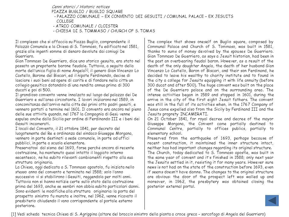 Cenni storici / Historic notices PIAZZA BUGLIO / BUGLIO SQUARE - PALAZZO COMUNALE – EX CONVENTO DEI GESUITI / COMUNAL PALACE – EX JESUITS COLLEGE - AT