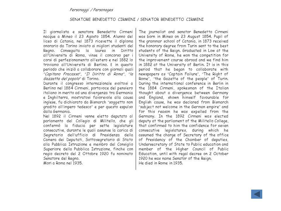 Personaggi / Personages SENATORE BENEDETTO CIRMENI / SENATOR BENEDETTO CIRMENI Il giornalista e senatore Benedetto Cirmeni nacque a Mineo il 23 Agosto