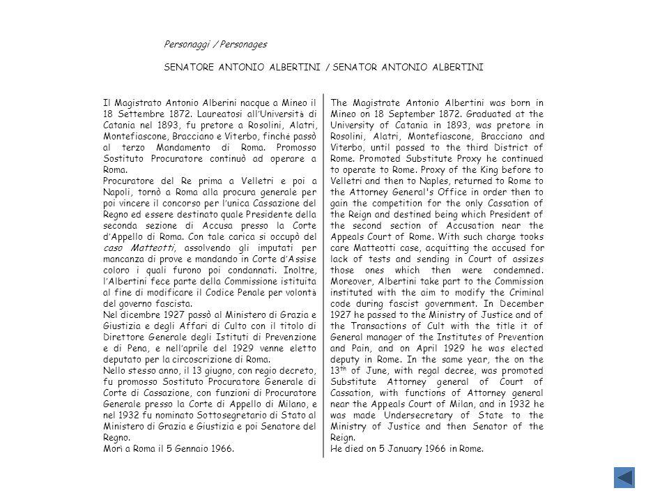 Personaggi / Personages SENATORE ANTONIO ALBERTINI / SENATOR ANTONIO ALBERTINI Il Magistrato Antonio Alberini nacque a Mineo il 18 Settembre 1872. Lau