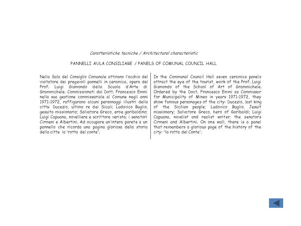 Caratteristiche tecniche / Architectural characteristic PANNELLI AULA CONSILIARE / PANELS OF COMUNAL COUNCIL HALL Nella Sala del Consiglio Comunale at