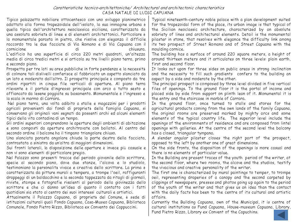 Caratteristiche tecnico-architettoniche/ Architectural and architectonic characteristics CASA NATALE DI LUIGI CAPUANA Tipico palazzetto nobiliare otto