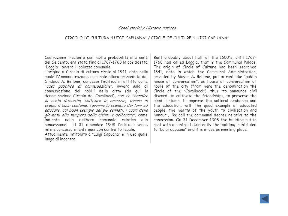 Cenni storici / Historic notices CIRCOLO DI CULTURA LUIGI CAPUANA / CIRCLE OF CULTURE LUIGI CAPUANA Costruzione risalente con molta probabilit à alla